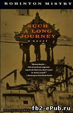 Such A Long Journey. Rohinton Mistry (Такое долгое путешествие. Рохинтон Мистри)