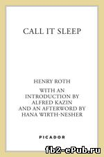 Call It Sleep. Henry Roth (Зовите это сном. Генри Рот)